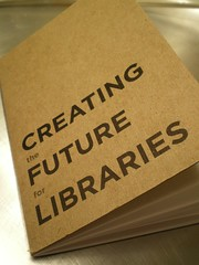 Creating (the) Future (for) Libraries by JenWaller, on Flickr