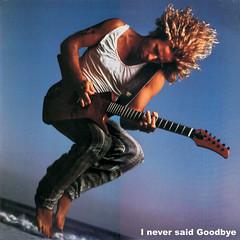 Sammy Hagar - I Never Said Goodbye (1987)