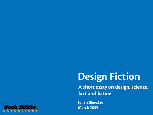 Design Fiction A Short Essay on Design, Science, Fact and Fiction