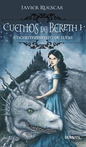 Encantamiento de luna (Cuentos de Bereth, I) - Javier Ruescas 3419613176_3e3f0e530f