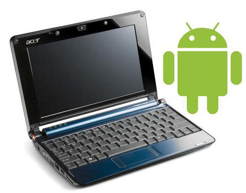 Acer Aspire One, Google Android, Netbook