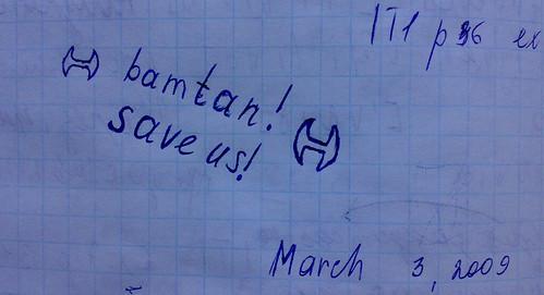 Bamtan! Save us!