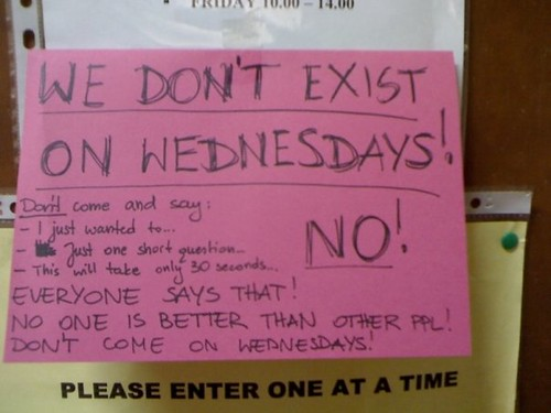 We don't exist on Wednesdays! No!