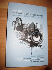 The North Will Rise Again (mattybusiness) Tags: music manchester book johnrobb manchestermusic thenorthwillriseagain