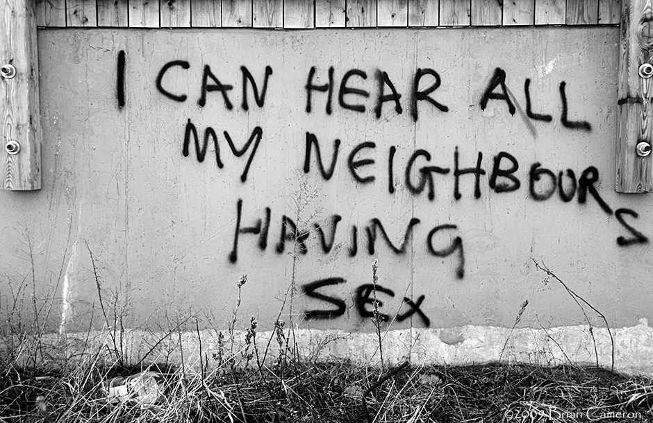 I can hear all my neighbours having sex