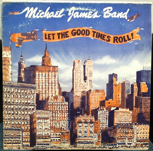 Michael James Band - Let The Good Times Roll LP (Front Cover)