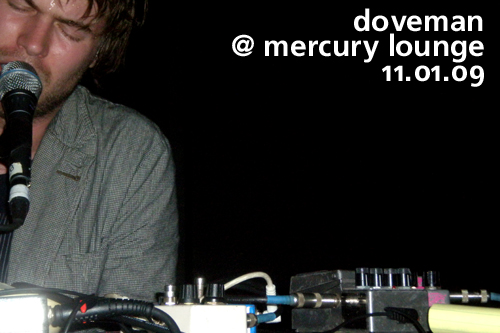 Doveman at Mercury Lounge, November 1, 2009