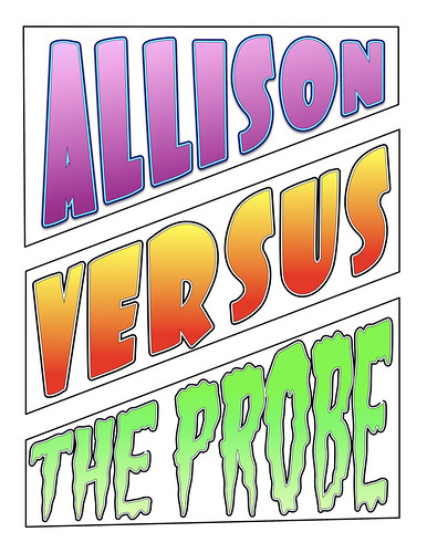 Allison Versus the Probe1 (by floreksa)