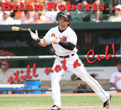 Brian Roberts is still NOT a Chicago Cub