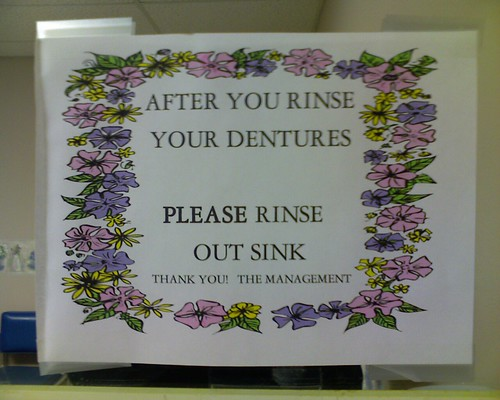 After you rinse your dentures PLEASE rinse out sink