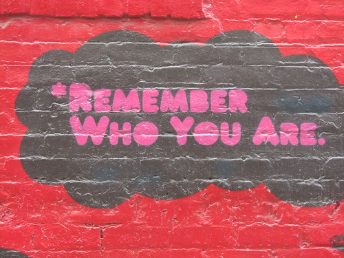 """Remember Who You Are"""