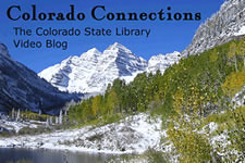 Colorado Connections, the Video Blog of the Colorado State Library