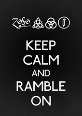 Keep Calm and Ramble On