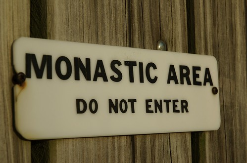Monastic Area, Do Not Enter