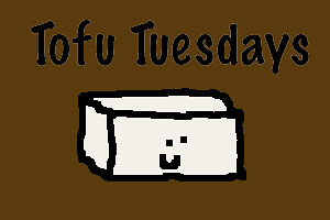Tofu Tuesdays