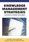 Knowledge Management Strategies A Handbook of Applied Technologies