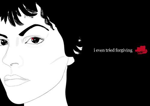 I even tried forgiving