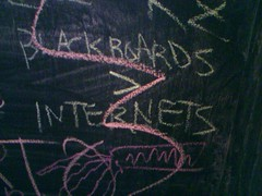 blackboards > internets