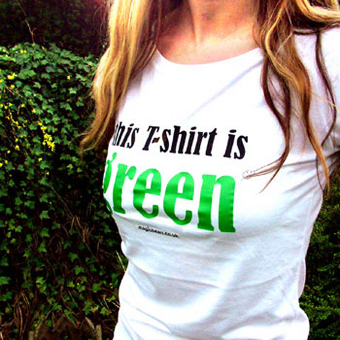 "Love Eco ""This T Shirt is Green"" Tee"