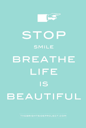 Stop smile breathe, life is beautiful / ishandchi
