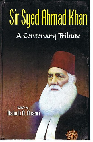 Sir Syed - Sir Syed- Acentenary Tribute