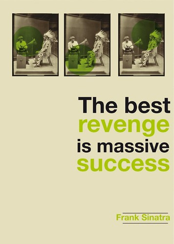 The best revenge is massive success / Sinatra / retrofuturs Stéphane Massa-Bidal