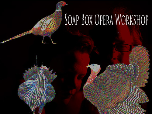 SOAP BOX OPERA WORKSHOP  at OTO