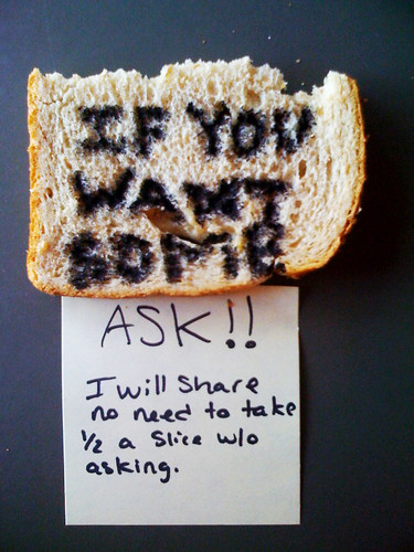 IF YOU WANT SOME ASK!! I will share no need to take 1/2 slice without asking.