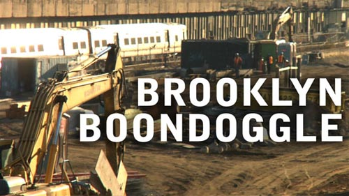 Documentary:  Brooklyn Boondoggle