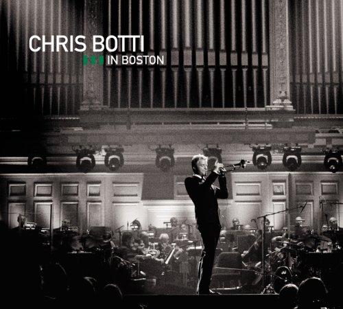 Chris Botti - In Boston - 2009 : Live Concert t