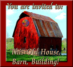 This Old House, Barn, Building!