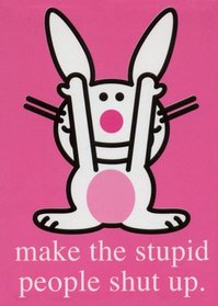 stupid-people-shut-up-thumb-200x279.jpg.jpeg