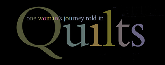 one woman's journey told in Quilts