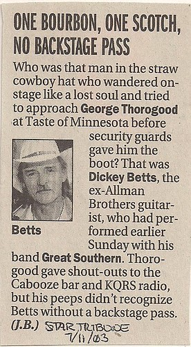 07/06/03 Dickey Betts Thrown Off Thorogood Stage Newspaper Article