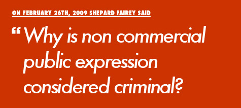 Shepard Fairey said Why is non commercial public expression considered criminal?