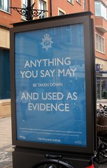 Anything you say may be taken down and used as evidence
