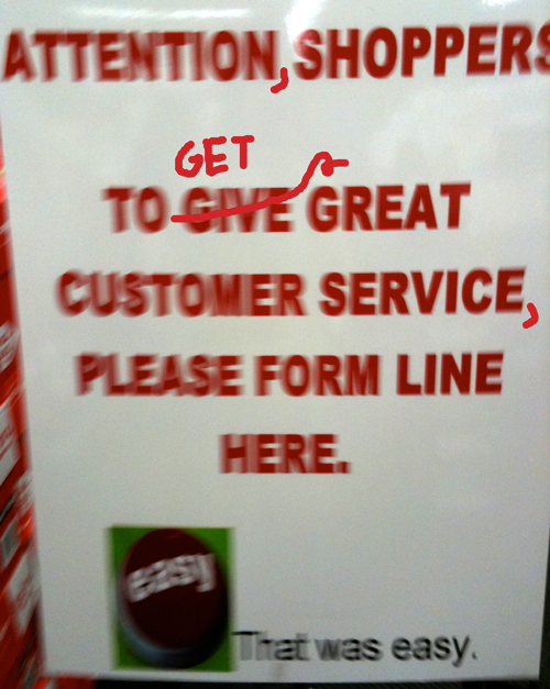 Staples sign: To give great customer service please form line here