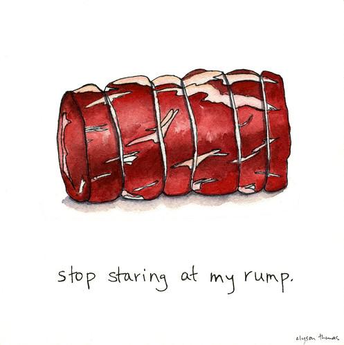 stop staring at my rump.