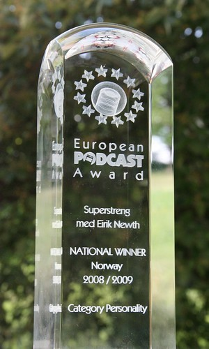 Seems I've won the European Podcast Award for 2008/09 by you.