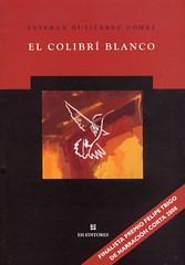 Esteban Gutiérrez Gómez, El colibrí blanco