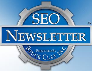 SEO Newsletter Presented by Bruce Clay, Inc.