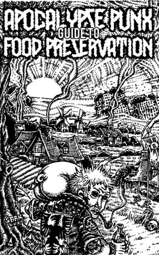 Apocalypse Punx Guide To Food Preservation