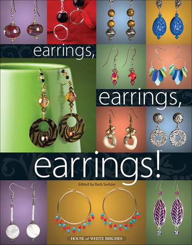 Earrings, earrings, earrings! Edited by Barb Switzer