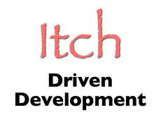 Itch Driven Development