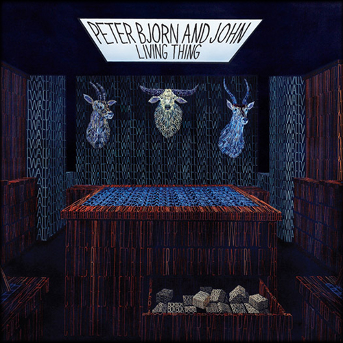 peter-bjorn-john-living-thing
