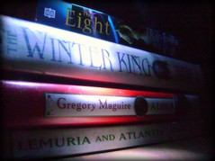 A Lion Among Men by Gregory Maguire / The Winter King by Bernard Cornwell /  Lemuria & Atlantis: Studying the Past to Survive the Future by Shirley Andrews / The Eight by Katherine Neville