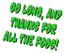 So Long and thanks for all the foos