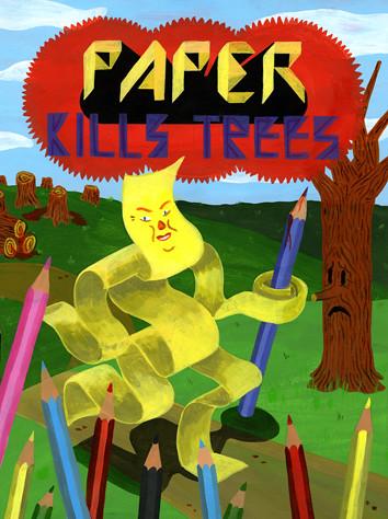 PAPER KILLS TREES