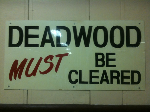 Deadwood Must Be Cleared