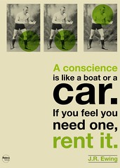 A conscience is like a boat or a car / JR Ewing quote (RIP repost) (Rtrofuturs (Hulk4598) / Stphane Massa-Bidal) Tags: poster dallas quote helvetica helveticaneue ewing jrewing retrofuturs hulk4598